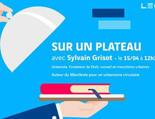 Sylvain Grisot, urbaniste et fondateur de Dixit, invité de «Sur un plateau» le 15 avril